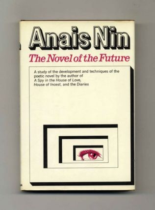 The Novel Of The Future - 1st Edition/1st Printing. Anaïs Nin.