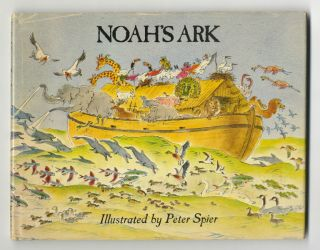 Noah's Ark - 1st Edition/1st Printing. Peter Spier