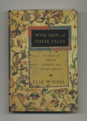 Wise Men And Their Tales; Portraits Of Biblical, Talmudic, And Hasidic Masters - 1st Edition/1st...