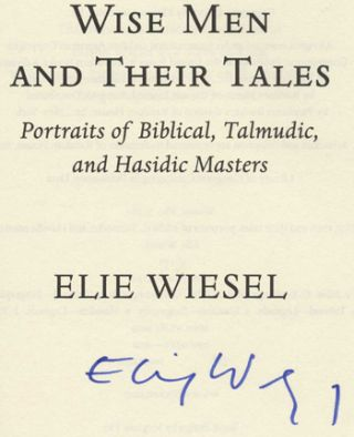 Wise Men And Their Tales; Portraits Of Biblical, Talmudic, And Hasidic Masters - 1st Edition/1st Printing