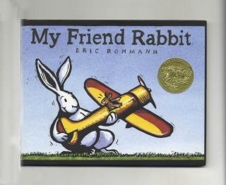 My Friend Rabbit - 1st Edition/1st Printing. Eric Rohmann