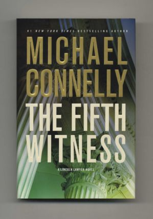 The Fifth Witness: A Novel - 1st Edition/1st Printing. Michael Connelly