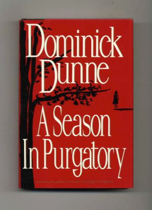 A Season in Purgatory - 1st Edition/1st Printing. Dominick Dunne