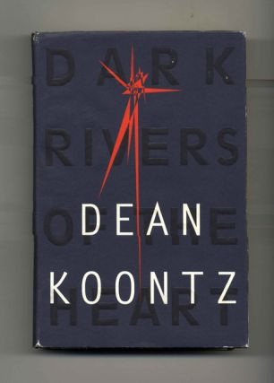 Dark Rivers of the Heart - 1st Edition/1st Printing. Dean Koontz