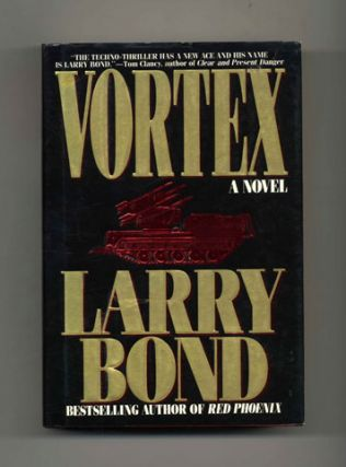 Vortex - 1st Edition/1st Printing. Larry Bond
