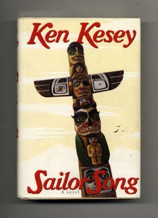 Sailor Song - 1st Edition/1st Printing. Ken Kesey