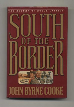 South of the Border - 1st Edition/1st Printing. Cooke, rne