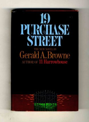 19 Purchase Street - 1st Edition/1st Printing. Gerald A. Browne