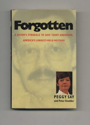 Forgotten: A Sister's Struggle to Save Terry Anderson, America's Longest-Held Hostage - 1st Edition/1st Printing