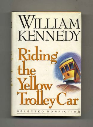 Riding the Yellow Trolley Car: Selected Nonfiction - 1st Edition/1st Printing