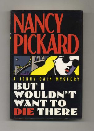 But I Wouldn't Want to Die There - 1st Edition/1st Printing