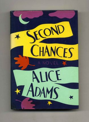 Second Chances - 1st Edition/1st Printing. Alice Adams.