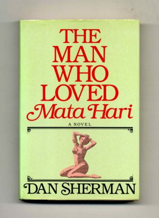 The Man Who Loved Mata Hari - 1st Edition/1st Printing