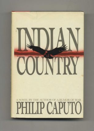 Indian Country - 1st Edition/1st Printing. Philip Caputo