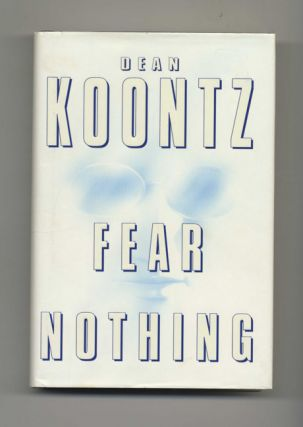 Fear Nothing - 1st Edition/1st Printing. Dean Koontz