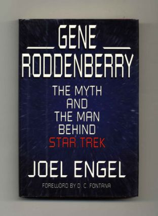 Gene Roddenberry: the Myth and the Man Behind Star Trek - 1st Edition/1st Printing