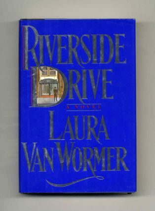 Riverside Drive - 1st Edition/1st Printing. Laura Van Wormer