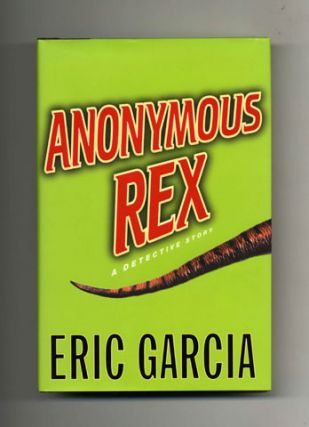 Anonymous Rex: A Detective Story - 1st Edition/1st Printing
