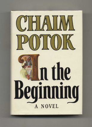In the Beginning - 1st Edition/1st Printing. Chaim Potok