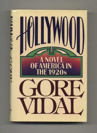 Hollywood: A Novel Of America In The 1920s - 1st Edition/1st Printing. Gore Vidal