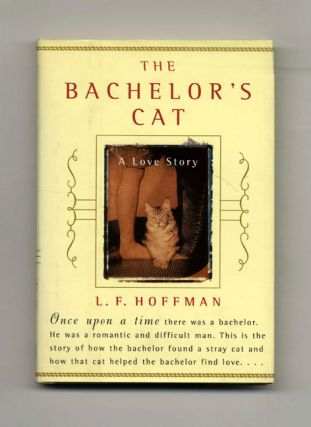The Bachelor's Cat: A Love Story - 1st Edition/1st Printing