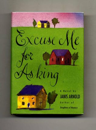 Excuse Me for Asking - 1st Edition/1st Printing