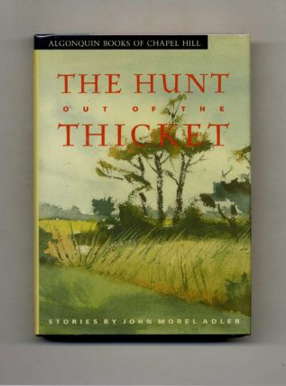 The Hunt Out of the Thicket - 1st Edition/1st Printing. John Morel Adler
