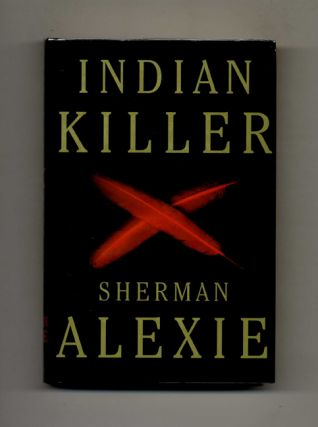 Indian Killer - 1st Edition/1st Printing. Sherman Alexie.