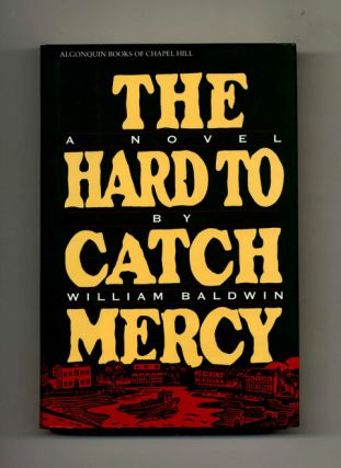 The Hard to Catch Mercy: A Novel - 1st Edition/1st Printing