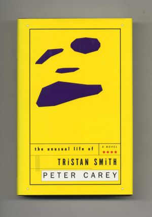 The Unusual Life Of Tristan Smith - 1st Edition/1st Printing. Peter Carey