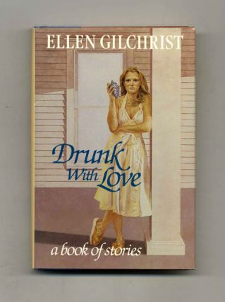 Drunk with Love - 1st Edition/1st Printing