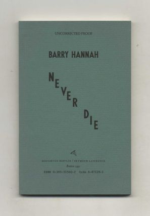 Never Die. Barry Hannah