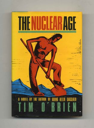 The Nuclear Age - 1st Edition/1st Printing. Tim O'Brien