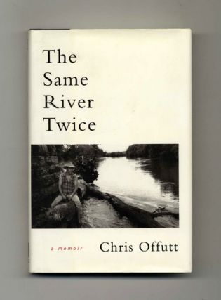 The Same River Twice: a Memoir - 1st Edition/1st Printing