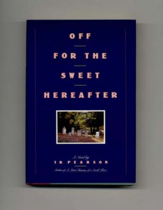 Off For The Sweet Hereafter - 1st Edition/1st Printing