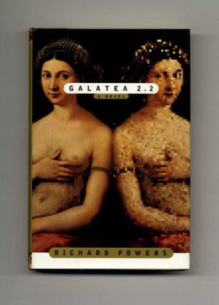 Galatea 2.2 - 1st Edition/1st Printing. Richard Powers