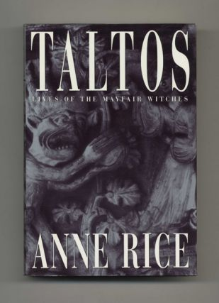 Taltos: Lives Of The Mayfair Witches - 1st Edition/1st Printing. Anne Rice.