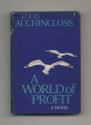A World of Profit - 1st Edition/1st Printing. Louis Auchincloss
