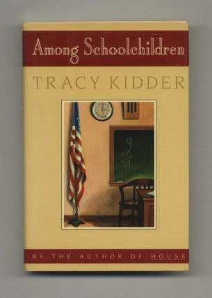 Among Schoolchildren - 1st Edition/1st Printing. Tracy Kidder