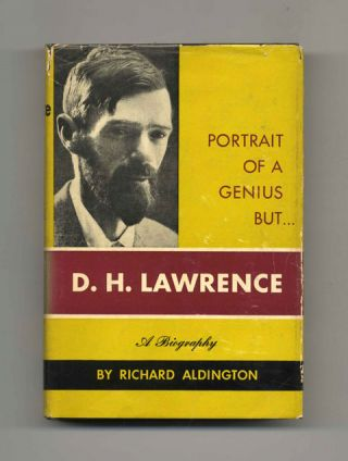 D. H. Lawrence: Portrait of a Genius But... - 1st US Edition/1st Printing