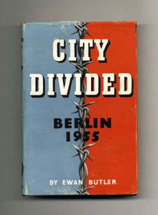 City Divided: Berlin, 1955 - 1st Edition/1st Printing