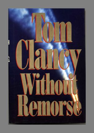 Without Remorse - 1st Edition/1st Printing. Tom Clancy.