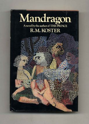 Mandragon - 1st Edition/1st Printing. R. M. Koster.