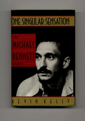 One Singular Sensation: The Michael Bennett Story - 1st Edition/1st Printing
