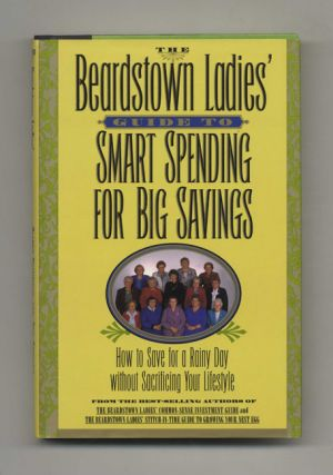 The Beardstown Ladies Guide to Smart Spending for Big Savings - 1st Edition/1st Printing
