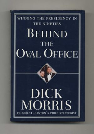Behind the Oval Office - 1st Edition/1st Printing