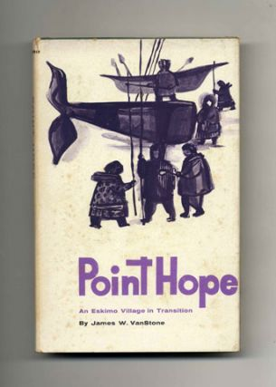 Point Hope: an Eskimo in Transition - 1st Edition/1st Printing