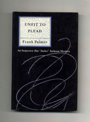 Unfit to Plead - 1st US Edition/1st Printing