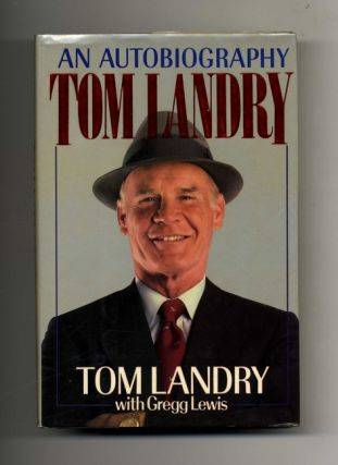 Tom Landry: an Autobiography - 1st Edition/1st Printing. Tom Landry