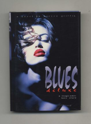 Blues Deluxe: A Tragicomic Love Story - 1st Edition/1st Printing
